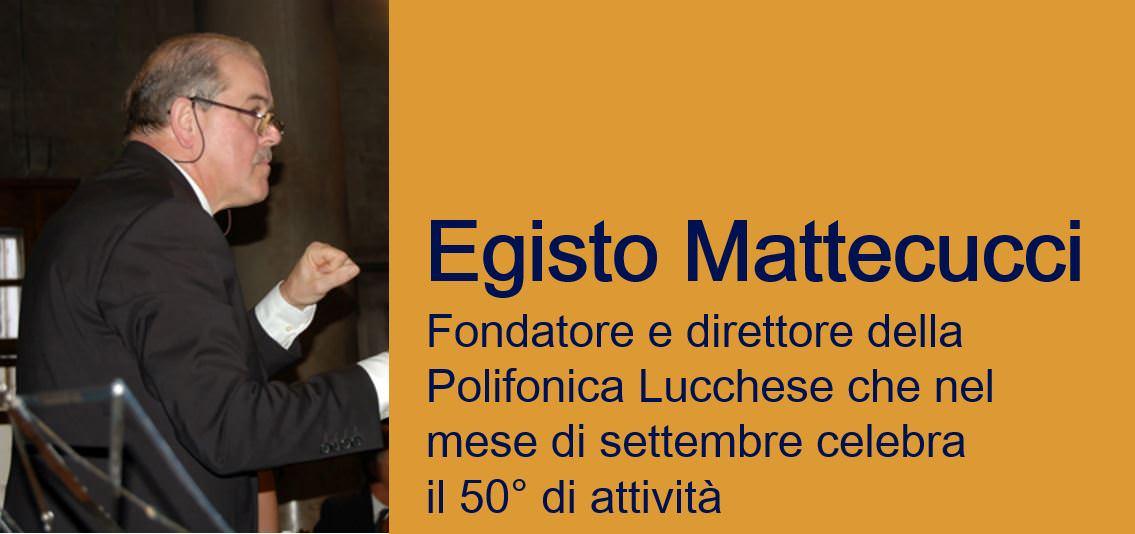 A colloquio con… Egisto Matteucci
