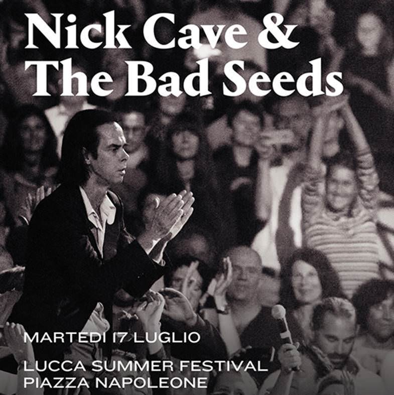 nick cave and the bad seeds  NICK CAVE & THE BAD SEEDS | Lucca Music